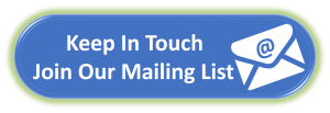 Keep in Touch - Join Our Mailing List